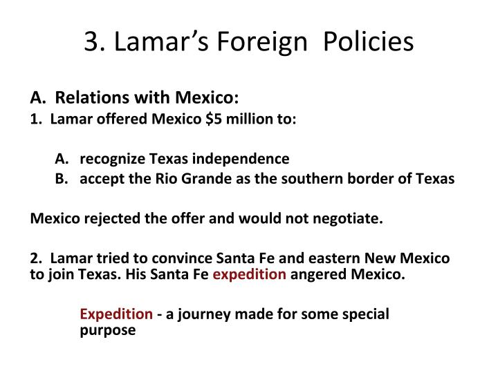 3. Lamar's Foreign  Policies