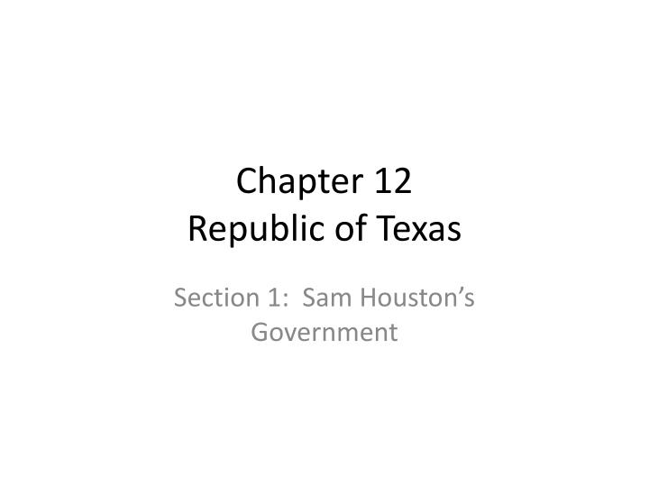 Chapter 12 republic of texas