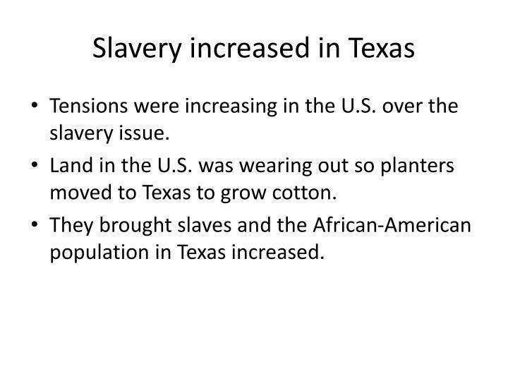 Slavery increased in Texas