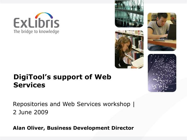 DigiTool's support of Web Services