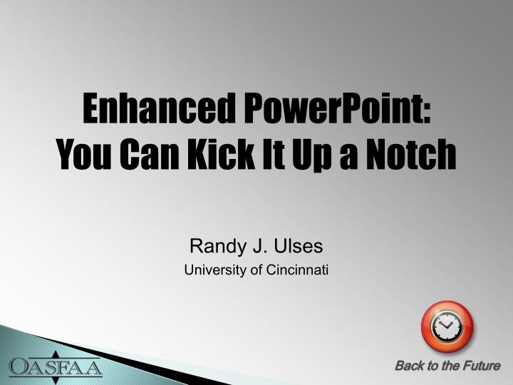 Enhanced powerpoint you can kick it up a notch
