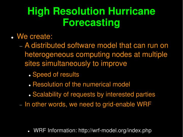 High Resolution Hurricane Forecasting