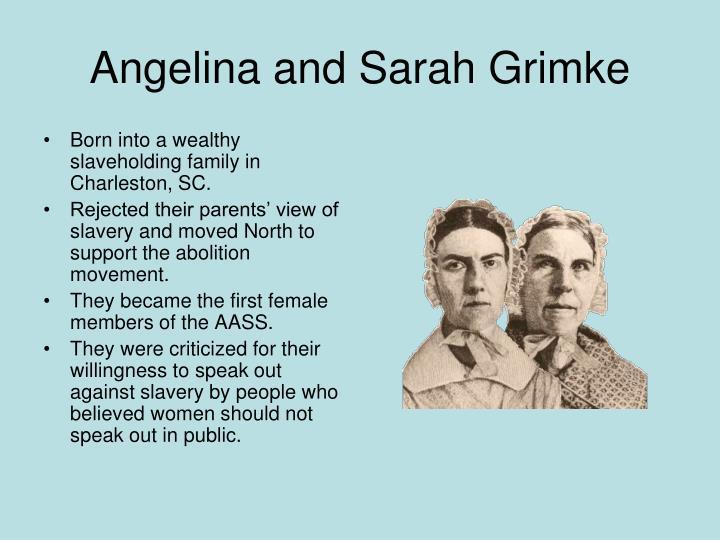 Angelina and Sarah Grimke