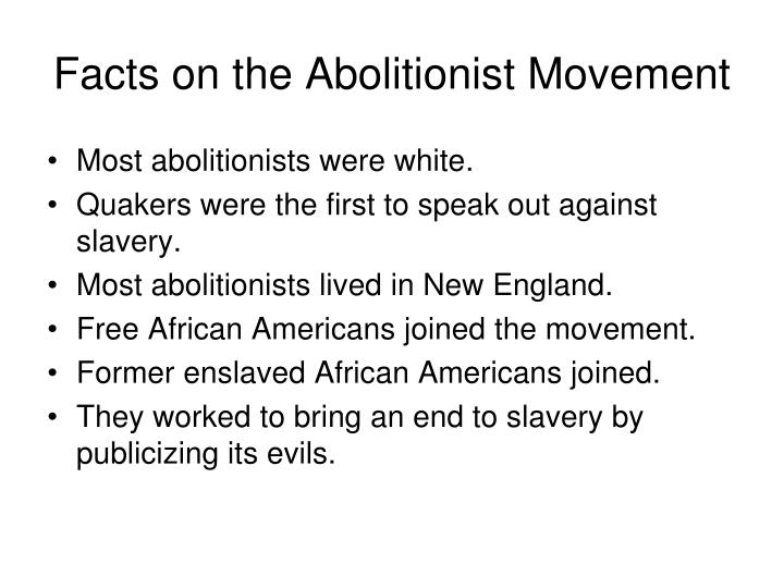 Facts on the Abolitionist Movement