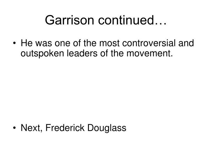 Garrison continued…