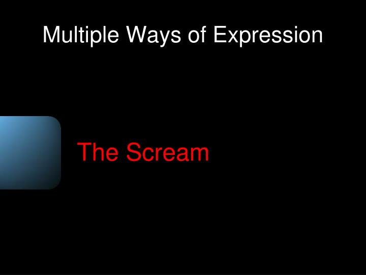Multiple ways of expression
