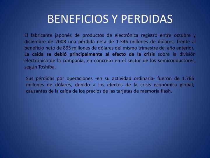 BENEFICIOS Y PERDIDAS