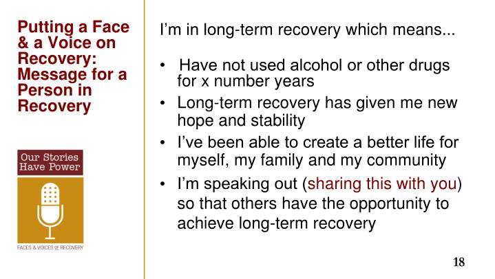 I'm in long-term recovery which means...