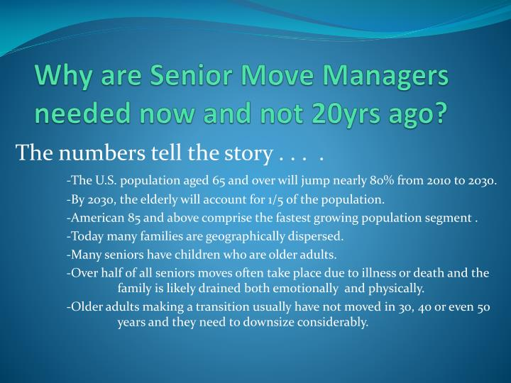 Why are Senior Move Managers needed now and not 20yrs ago?