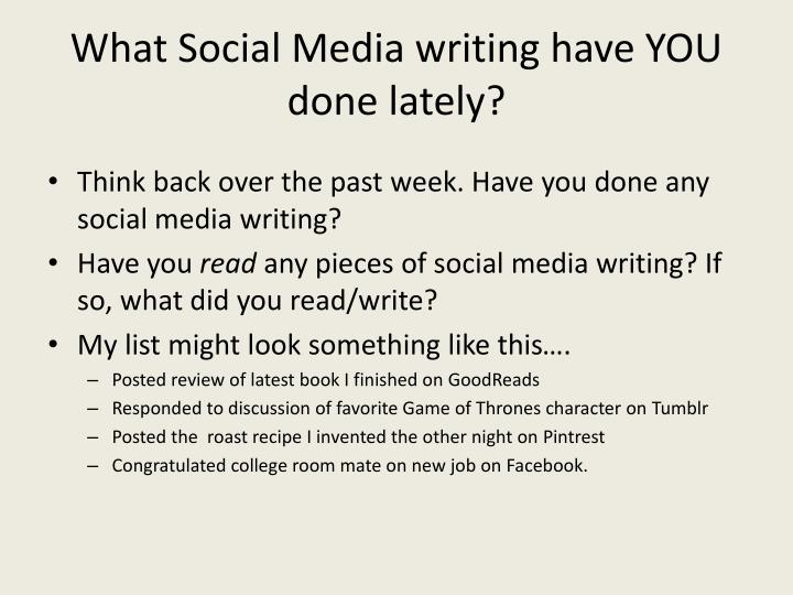 What social media writing have you done lately