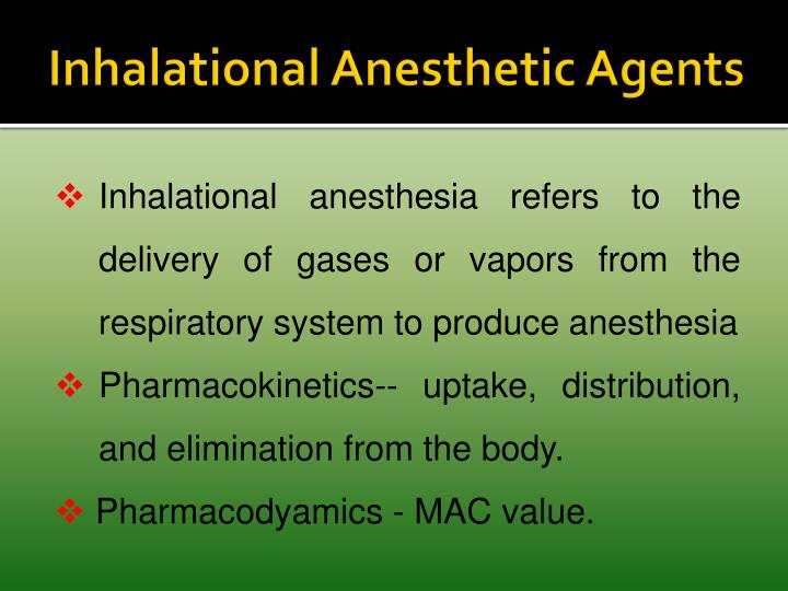 Inhalational Anesthetic Agents