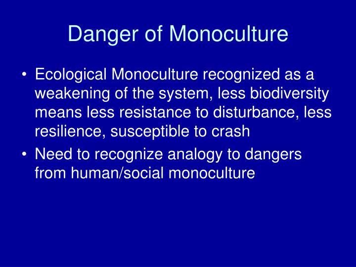 Danger of Monoculture
