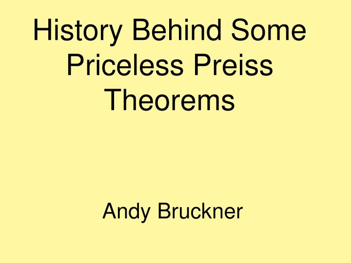 history behind some priceless preiss theorems n.