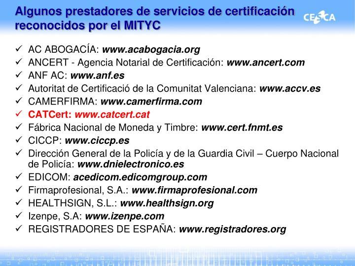 Algunos prestadores de servicios de certificación reconocidos por el MITYC