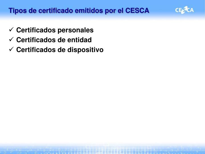 Tipos de certificado emitidos por el CESCA