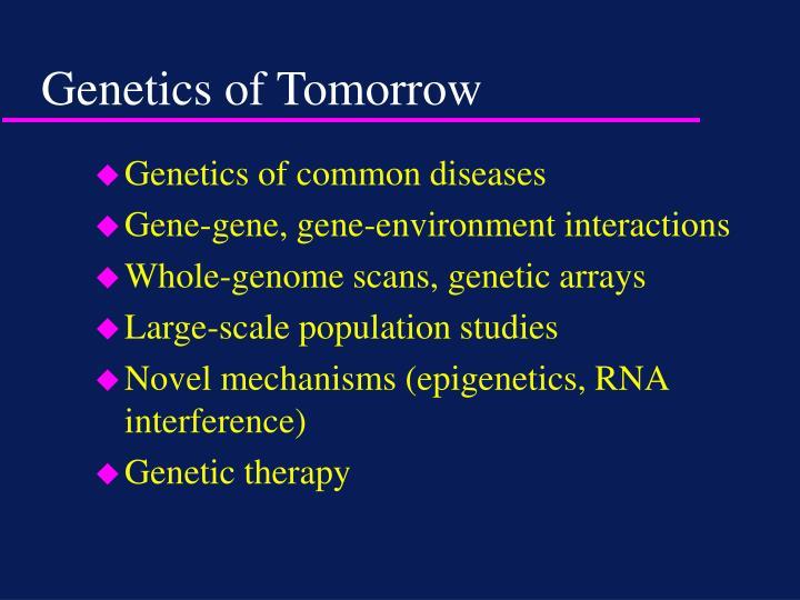 Genetics of Tomorrow
