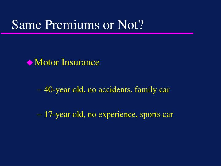 Same premiums or not