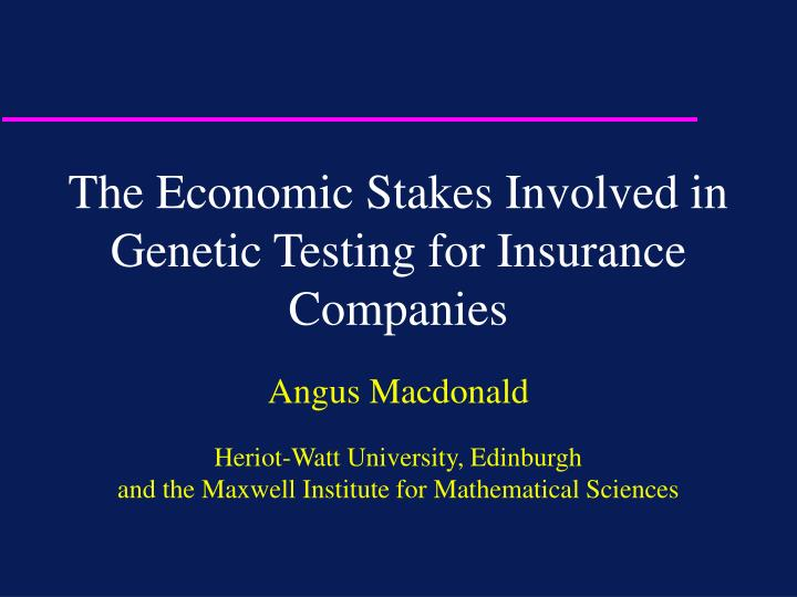 The Economic Stakes Involved in Genetic Testing for Insurance Companies