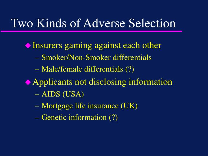 Two Kinds of Adverse Selection