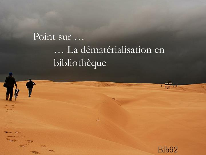 point sur la d mat rialisation en biblioth que