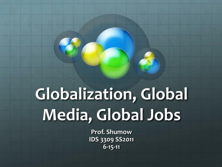 globalization global media global jobs n.