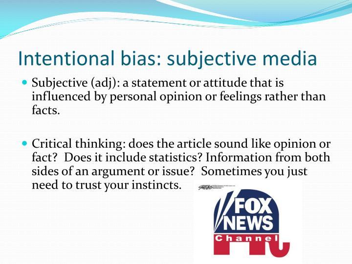 Intentional bias: subjective media