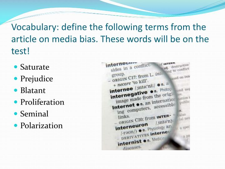 Vocabulary: define the following terms from the article on media bias. These words will be on the test!