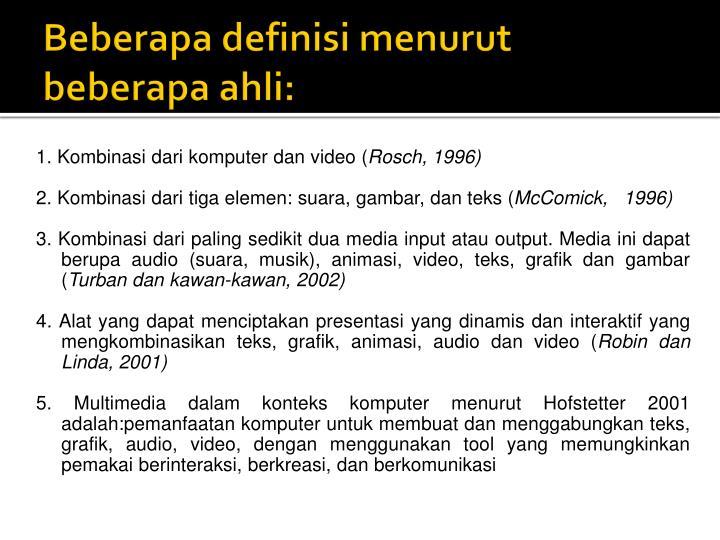 Beberapa definisi menurut beberapa ahli: