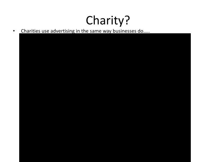 Charity?