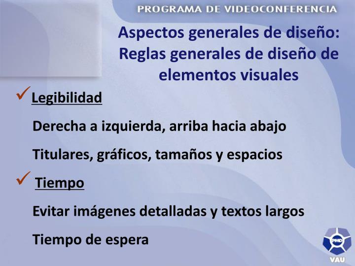 Aspectos generales de diseño: Reglas generales de diseño de elementos visuales