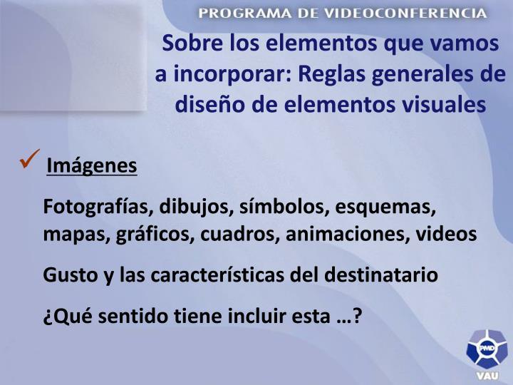 Sobre los elementos que vamos a incorporar: Reglas generales de diseño de elementos visuales