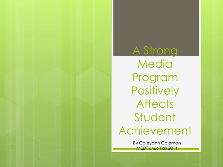 a strong media program positively affects student achievement