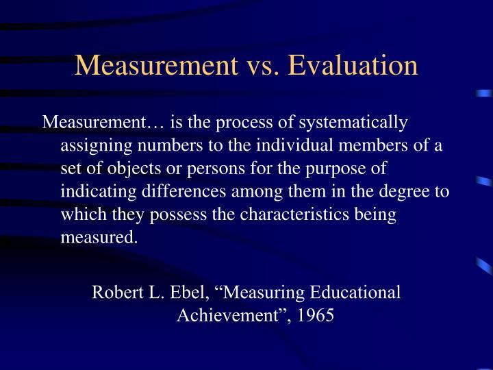 Measurement vs evaluation