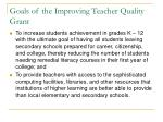 goals of the improving teacher quality grant1