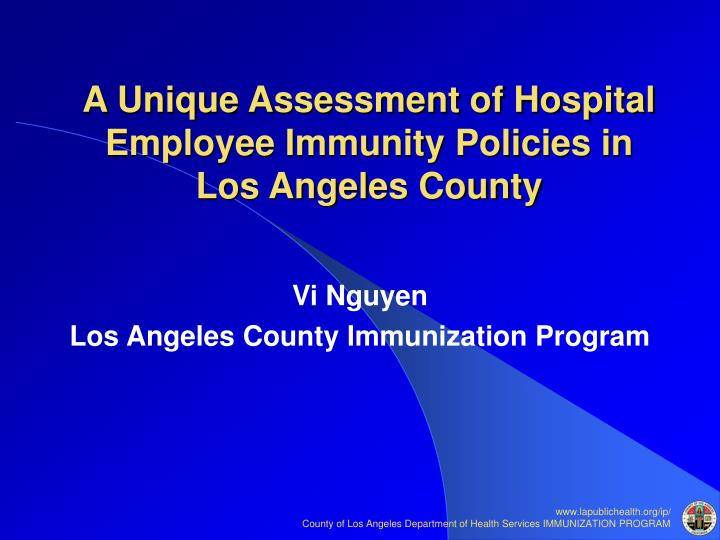 a unique assessment of hospital employee immunity policies in los angeles county n.