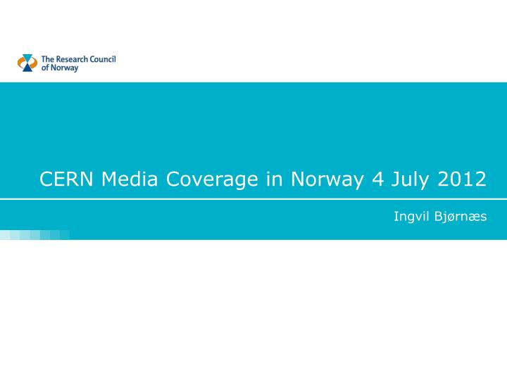 cern media c overage in norway 4 july 2012