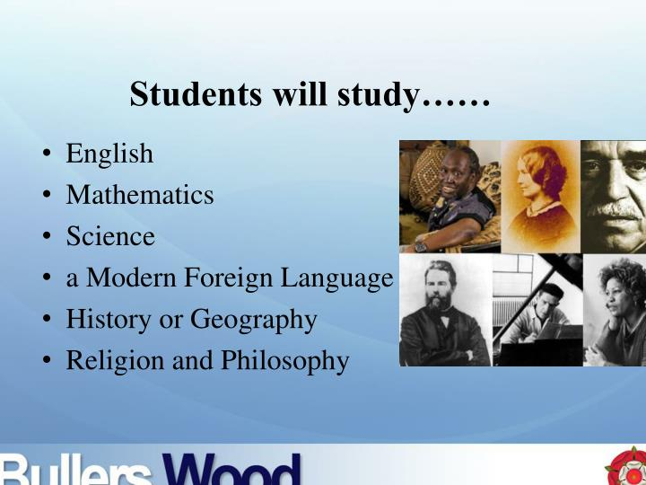 Students will study……