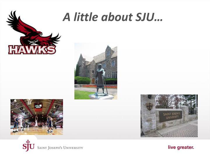 A little about SJU…