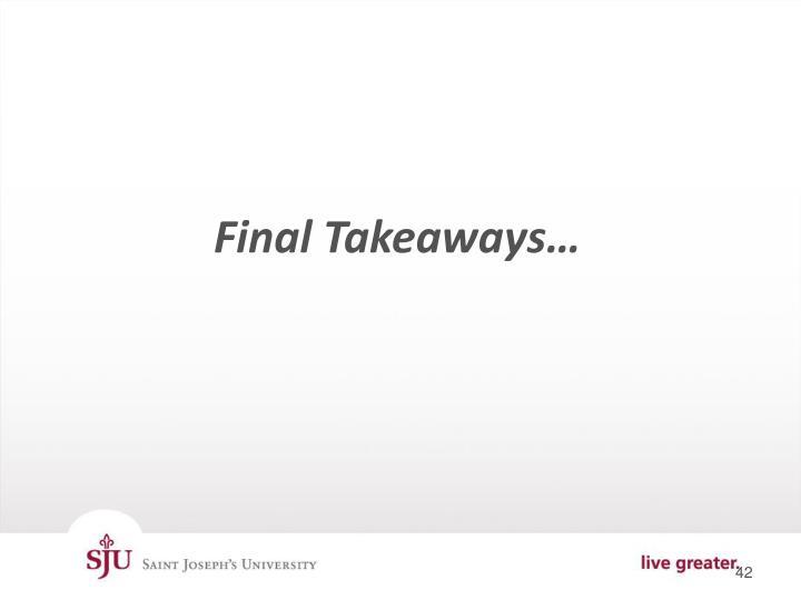 Final Takeaways…