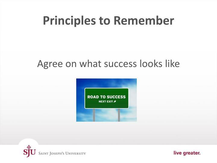 Principles to Remember