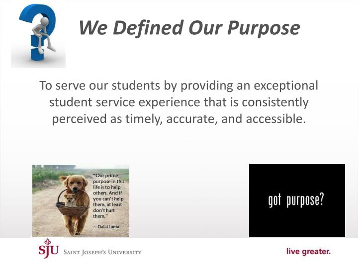 We Defined Our Purpose