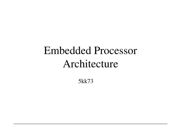 Embedded processor architecture
