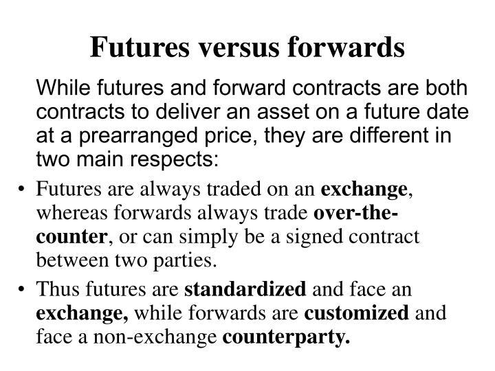 Futures versus forwards