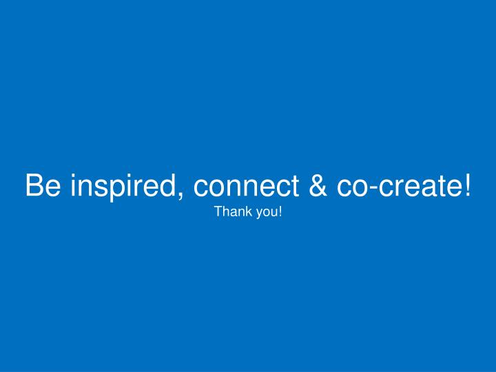Be inspired, connect & co-create!