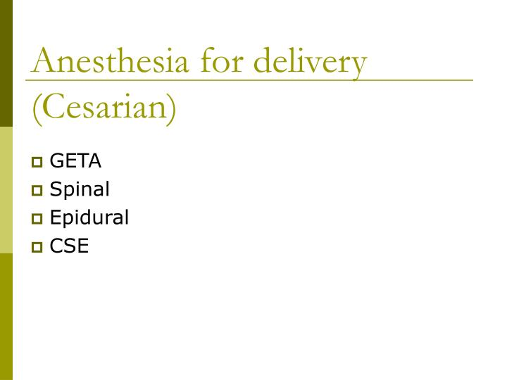 Anesthesia for delivery (Cesarian)