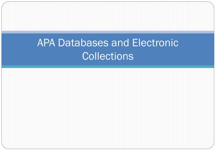 APA Databases and Electronic Collections