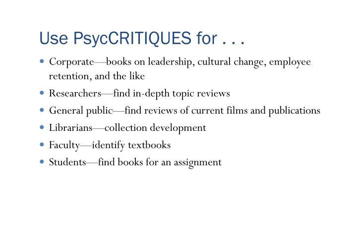Use PsycCRITIQUES for . . .