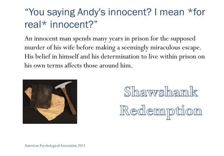 """""""You saying Andy's innocent? I mean *for real* innocent?"""""""