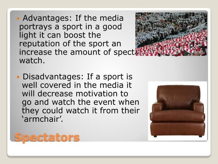 Advantages: If the media