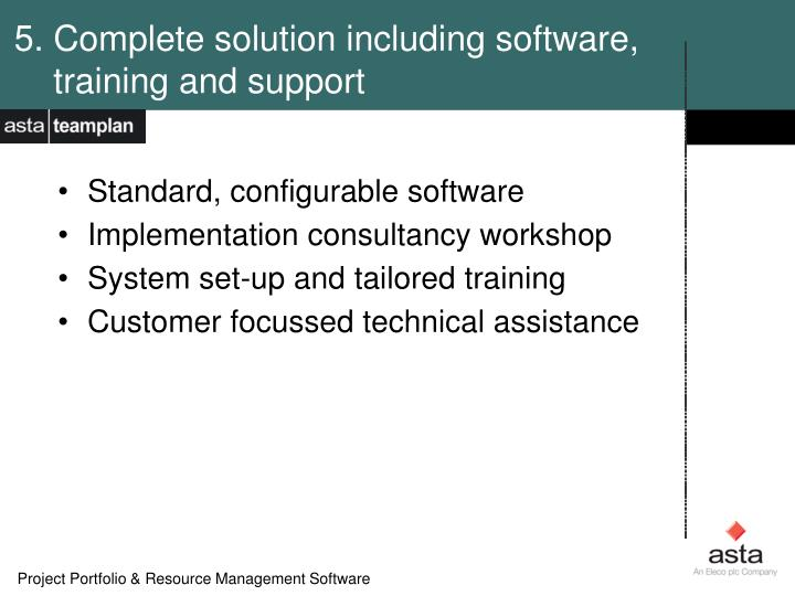 5. Complete solution including software,